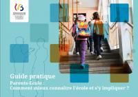 Guide pratique Parents-Ecole : Comment mieux connaître l'école et s'y impliquer ?